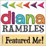 Diana-Rambles-Featured-Me