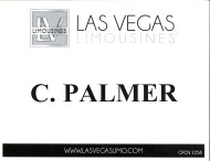 """My name placard from Las Vegas Limousines — it reads: """"C. Palmer"""""""