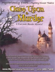The promotional poster used to promote Once Upon a Murder at Mysteriously Yours... Mystery Dinner Theatre
