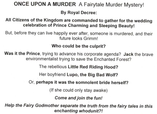 "The premise behind Mysteriously Yours... Mystery Dinner Theatre's ""Once Upon a Murder"""