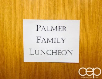 The Little One's Dedication — Palmer Family Luncheon Sign