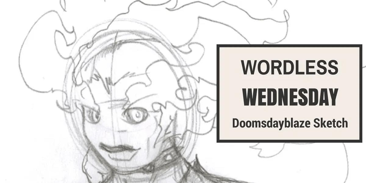 Wordless Wednesday — Early Doomsdayblaze Sketch Banner