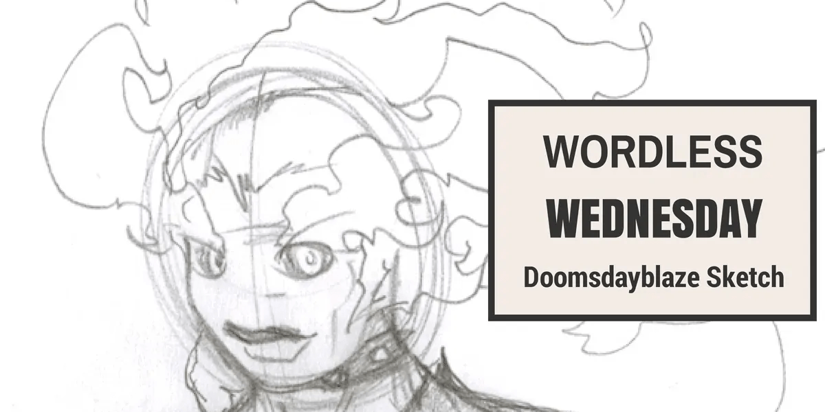 Wordless Wednesday — Early Doomsdayblaze Sketch Banner