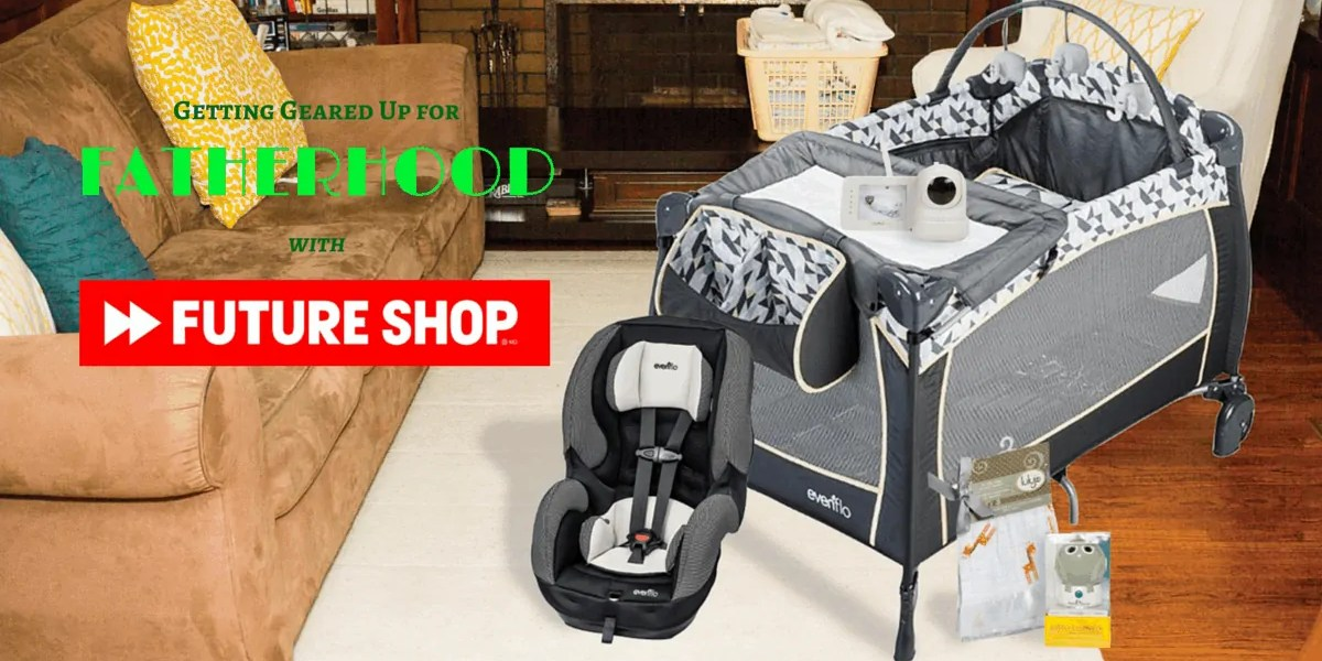 Getting Geared Up for Fatherhood with Future Shop! (Banner)
