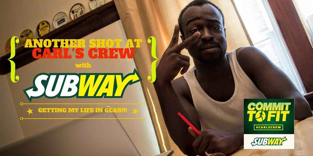 Another Shot at Carl's Crew with Subway Canada — Getting My Life in Gear!