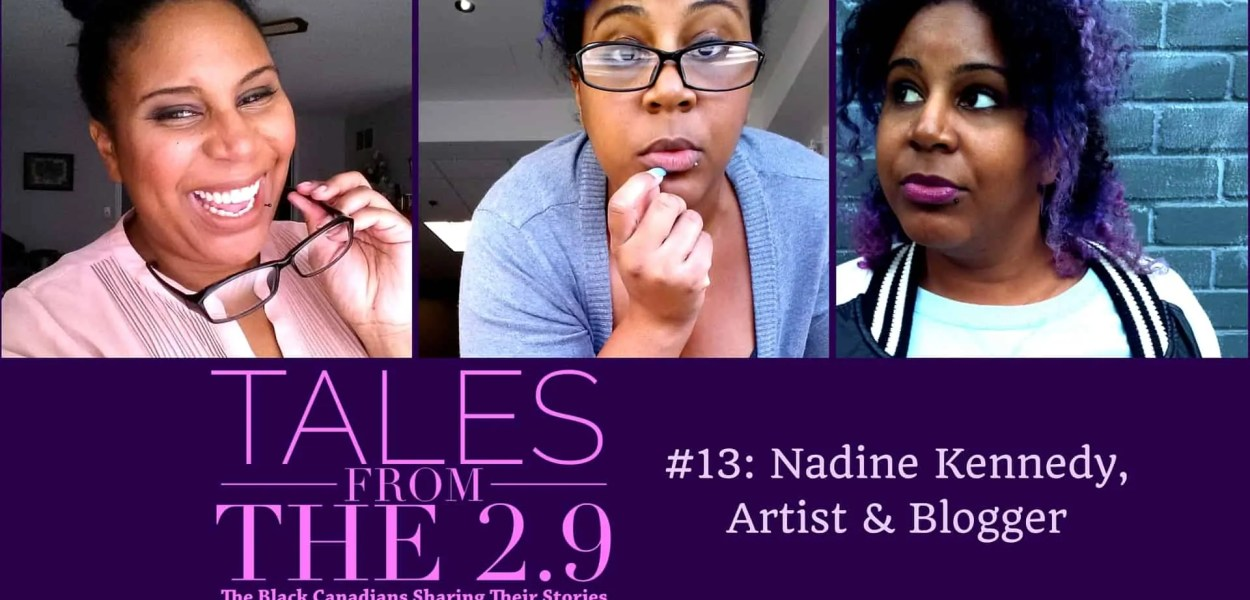 Tales from the 2.9 — #13- Nadine Kennedy (Featured Image)