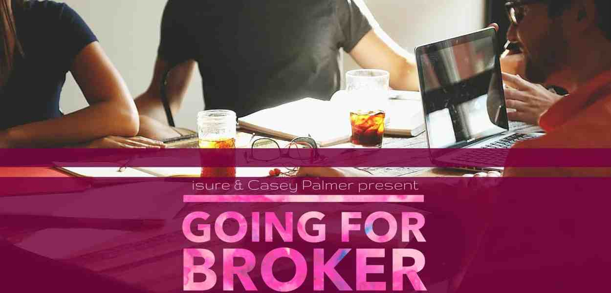 isure & Casey Palmer Present — Going for Broker- Why Working with Insurance Brokers is the Better Way to Go! (Featured Image)