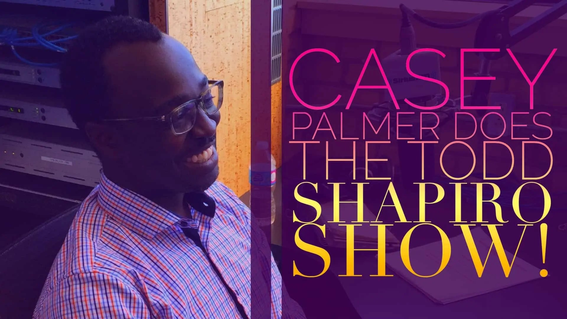 Casey Palmer Does the Todd Shapiro Show! (Featured Image)