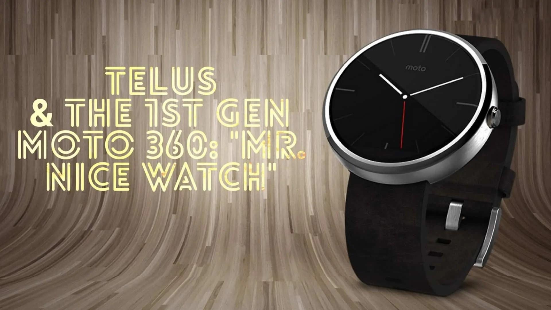 DADDY'S GOT A BRAND NEW TOY- TELUS x The 1st Gen Moto 360 — -Mr. Nice Watch- (Featured Image)