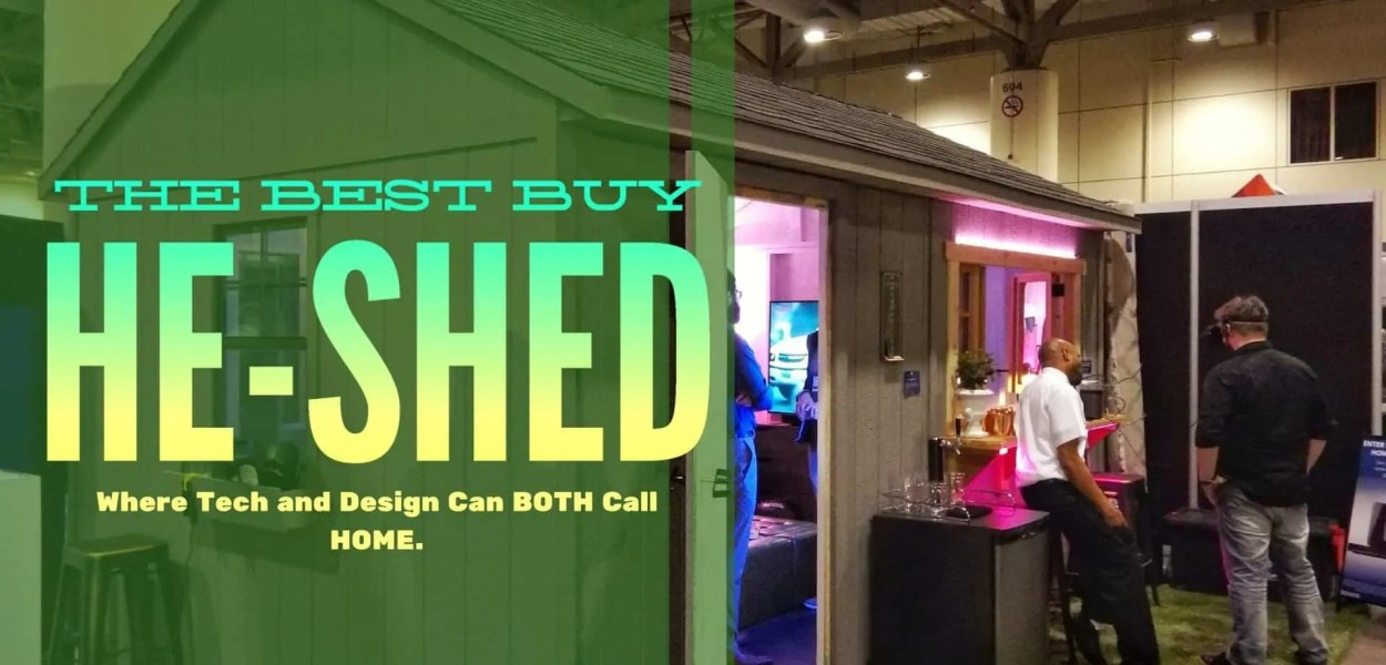 The Best Buy He-Shed — Where Tech and Design Can BOTH Call HOME. (Featured Image)