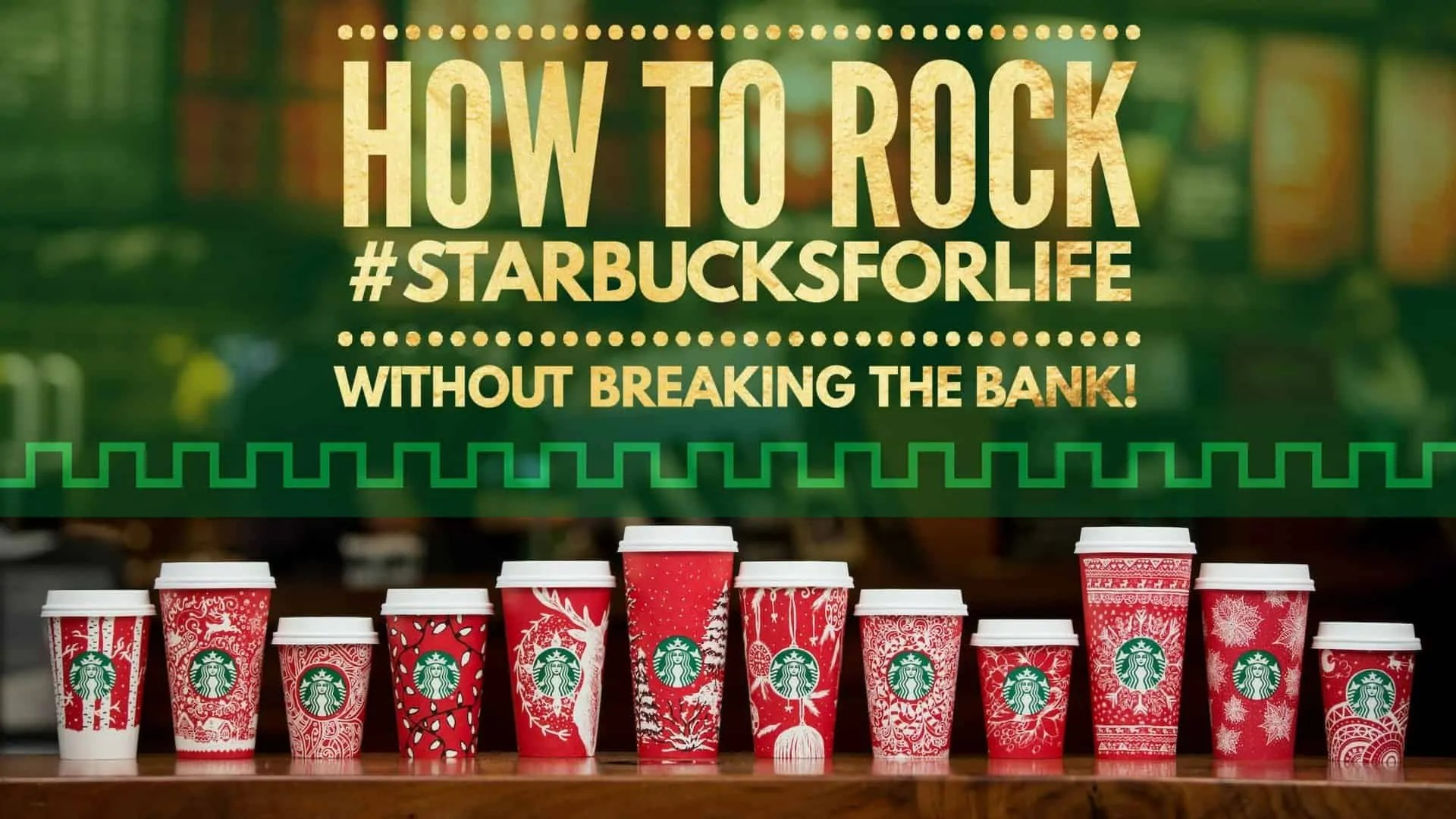 how to rock #starbucksforlife without breaking the bank
