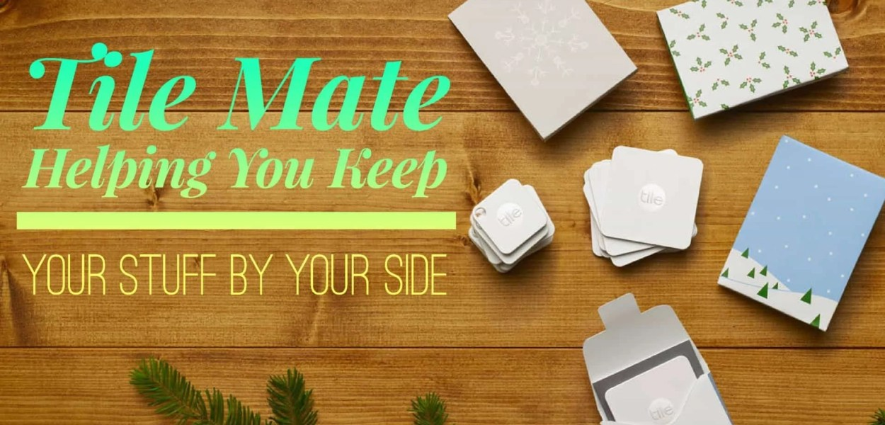 Tile Mate — Helping You Keep Your Stuff BY YOUR SIDE. (Featured Image)