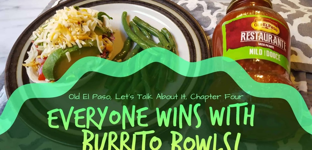 Old El Paso Let's Taco 'Bout It, Chapter Four — Everyone Wins With Burrito Bowls! (Featured Image)