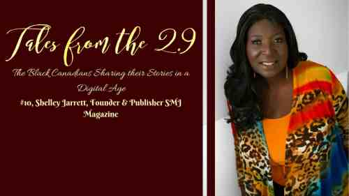 Tales from the 2.9 — The Black Canadians Sharing their Stories in a Digital Age — Vol. 2 #10, Shelley Jarrett, Founder & Publisher SMJ Magazine