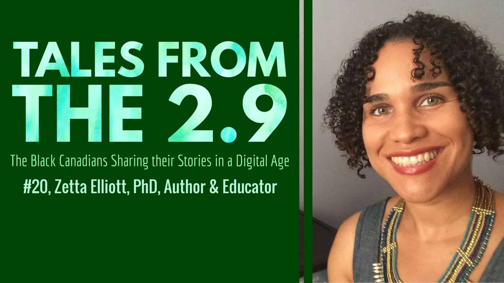 Tales from the 2.9 — The Black Canadians Sharing their Stories in a Digital Age — Vol. 2 #20, Zetta Elliott, PhD, Author & Educator (Featured Image)