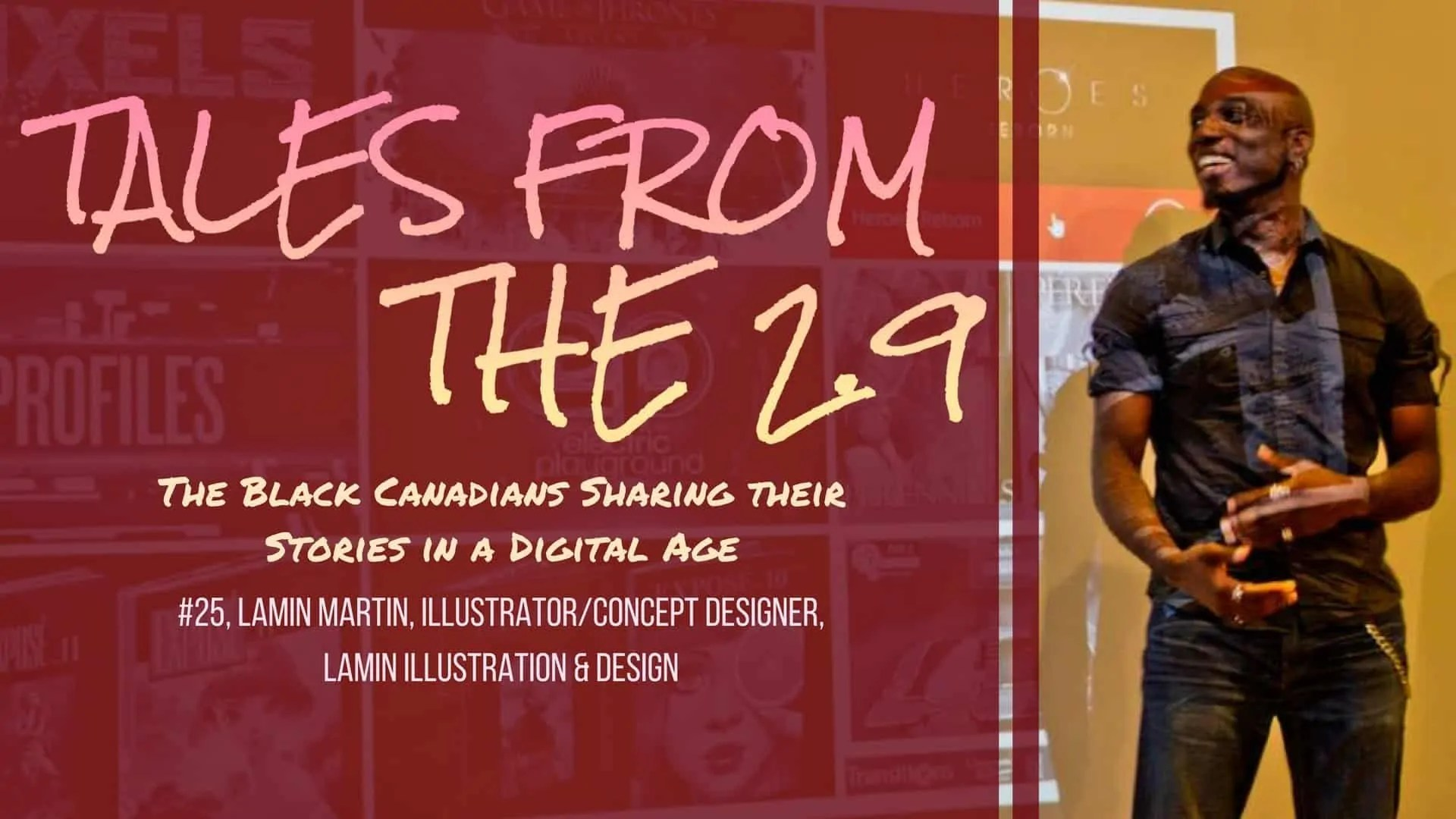 Tales from the 2.9 — The Black Canadians Sharing their Stories in a Digital Age — Vol. 2 #25, Lamin Martin, IllustratorConcept Designer, Lamin illustration & Design (Featured Image)