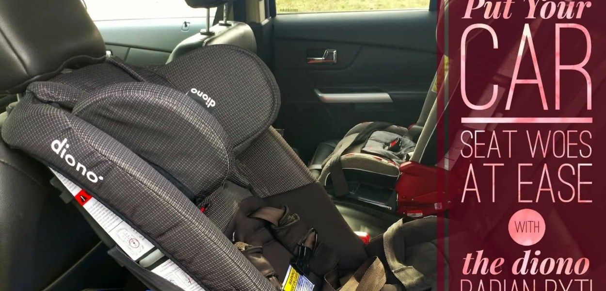 Put Your Car Seat Woes at Ease with the diono radian rXT! (Featured Image)