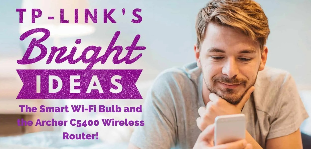 TP-Link's Bright Ideas — The Smart Wi-Fi Bulb and the Archer C5400 Wireless Router! (Featured Image)