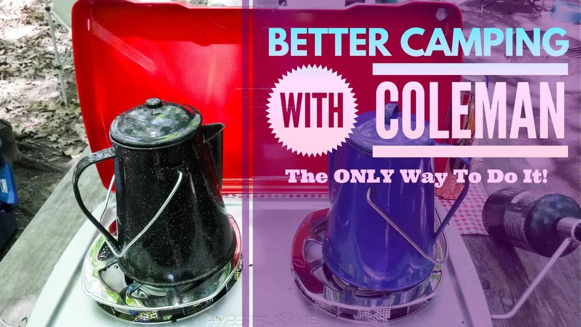 Better Camping with Coleman — The ONLY Way To Do It! (Featured Image)