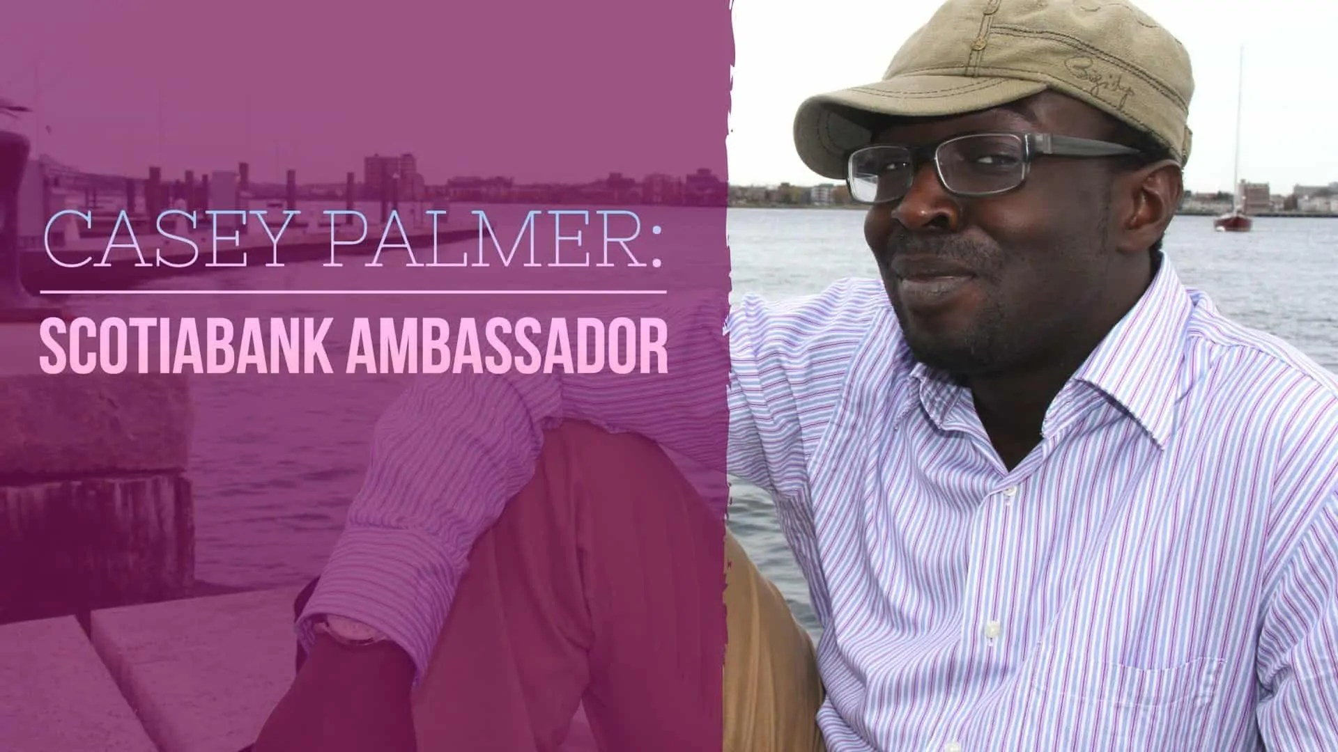 Casey Palmer- Scotiabank Ambassador (Featured Image)