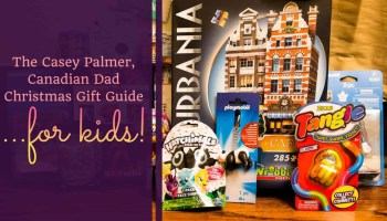The Casey Palmer, Canadian Dad Christmas Gift Guide for... Kids! (Featured Image)