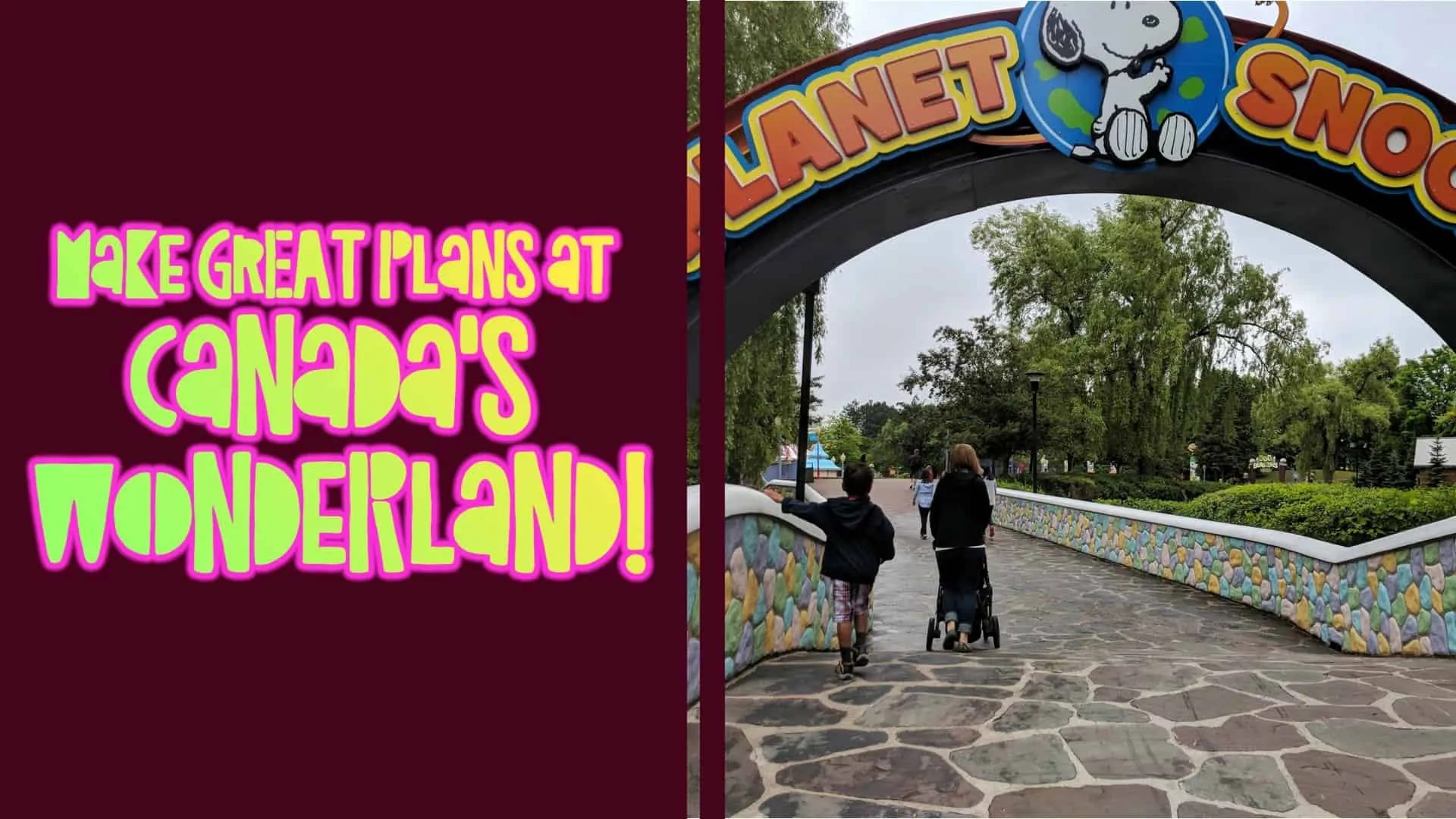 Make GREAT Plans at Canada's Wonderland! (Featured Image)
