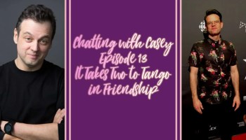 Chatting With Casey 0013 — It Takes Two to Tango in Friendship (Featured Image)