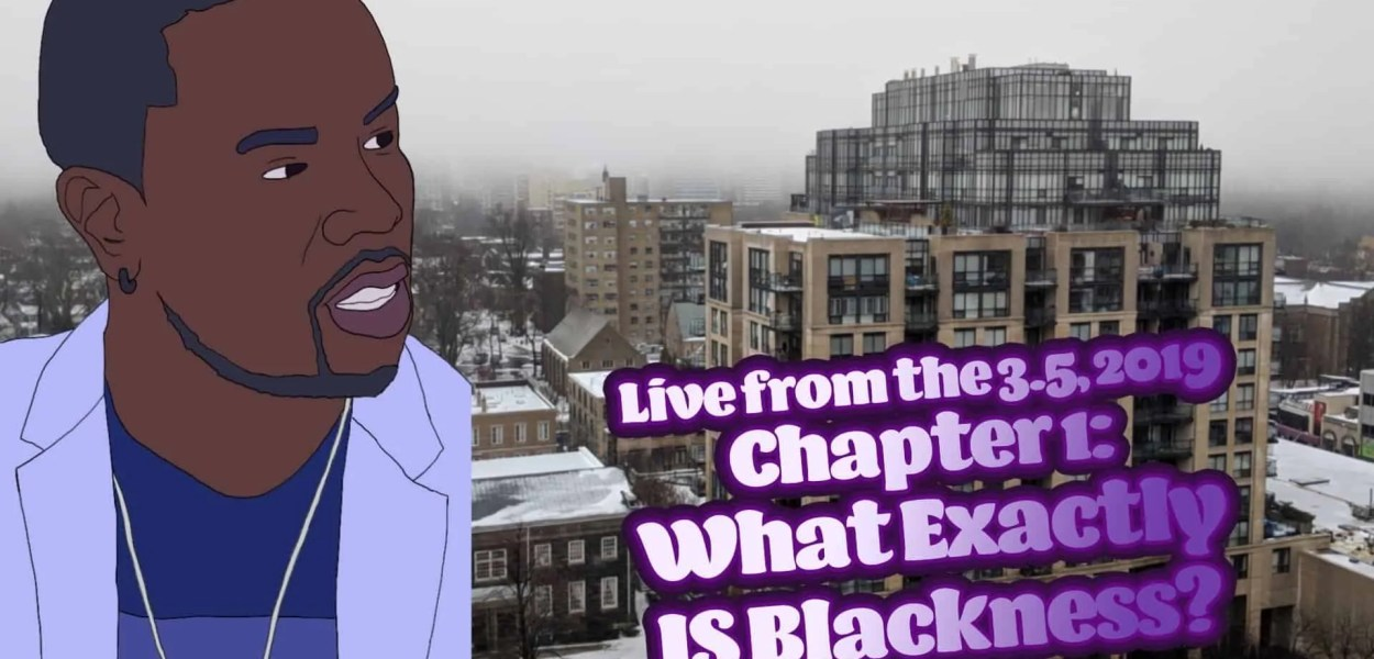 Live from the 3.5, 2019 — Chapter 1: What Exactly IS Blackness_ (Featured Image)