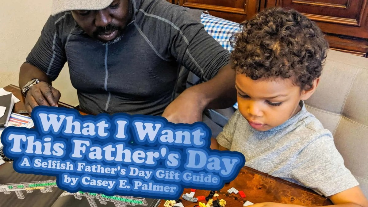 What I Want This Father's Day — A Selfish Father's Day Gift Guide by Casey E. Palmer (Featured Image)