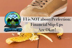 Financial Slip-Ups - Cashflow Cop Police Financial Independence