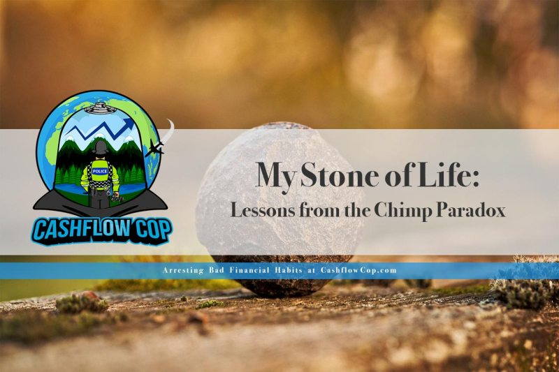 My Stone of Life - Cashflow Cop Police Financial Independence