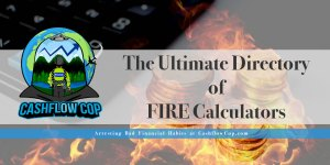 FIRE-Calculator-Directory - Cashflow Cop Police Financial Independence
