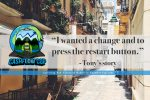 """I wanted a change and to press the restart button."" ~ Tony's story"