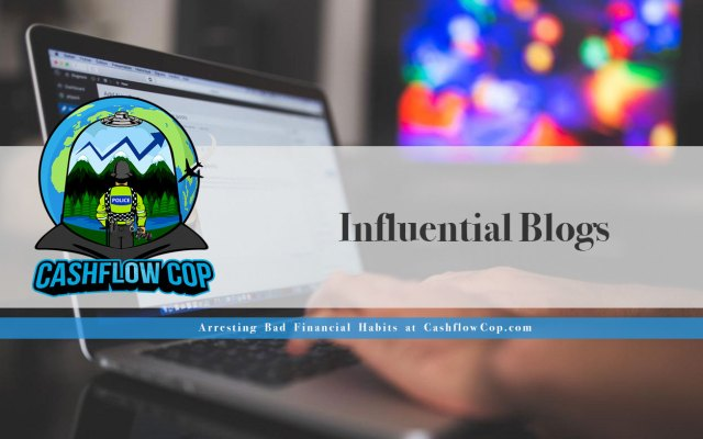 Influential Blogs - Cashflow Cop Police Financial Independence Blog