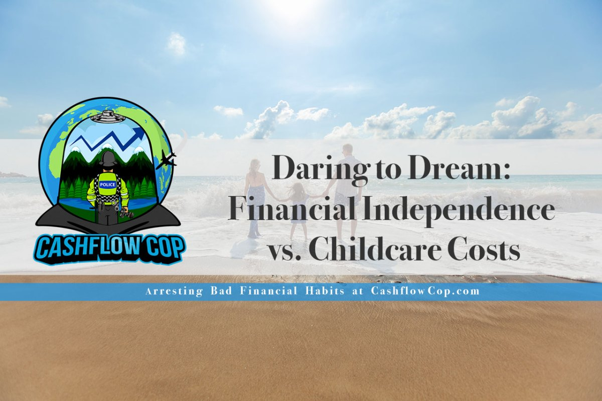 Daring to Dream: Financial Independence vs. Childcare Costs