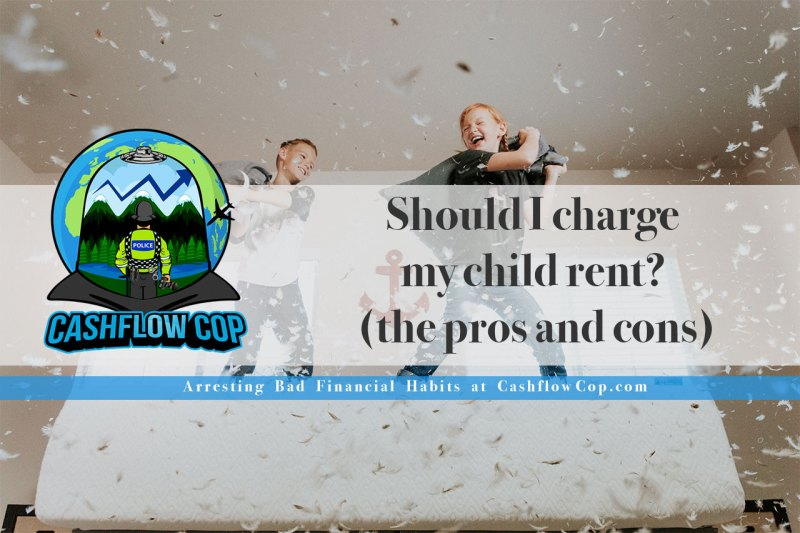 Charging our kids rents - Cashflow Cop Police Financial Independence