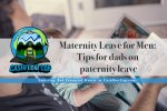 Maternity Leave for Men: Tips for dads on paternity leave