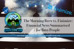 The Morning Brew vs. Finimize - Financial News Summarised for Busy People