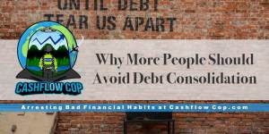 Debt Consolidation - Cashflow Cop Police Financial Independence
