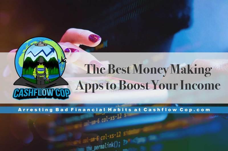 Best Money Making Apps - Cashflow Cop Police Financial Independence