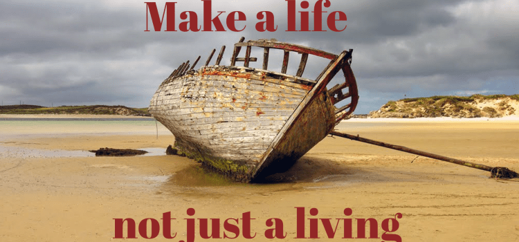 Make a life, not just a living
