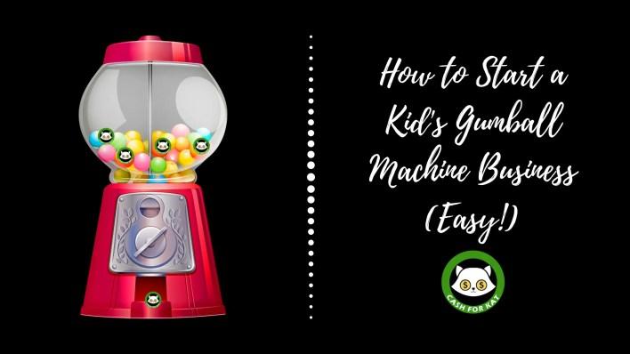 kid's gumball machine business