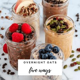 Overnight Oats Five Ways - Cashmere & Cocktails