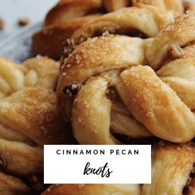 Cinnamon Pecan Knots Recipe - Cashmere & Cocktails