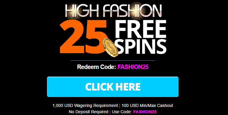 Wild Vegas Casino High Fashion 25 FREE Spins No Deposit Required
