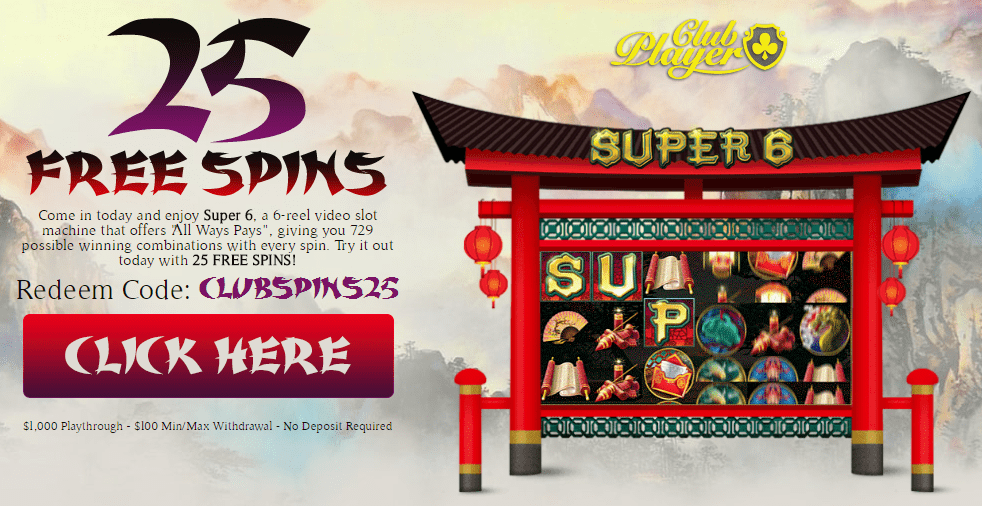 Club Player Casino RTG Real Time Gaming Super 6 25 FREE Spins No Deposit Bonus