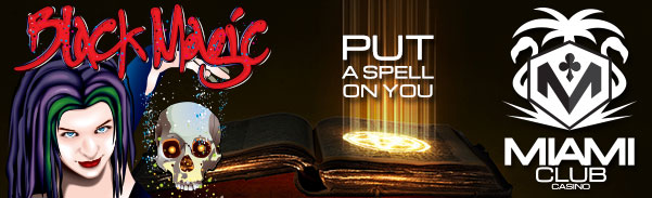 Miami Club Casino Black Magic WGS Put a Spell On You Tournament