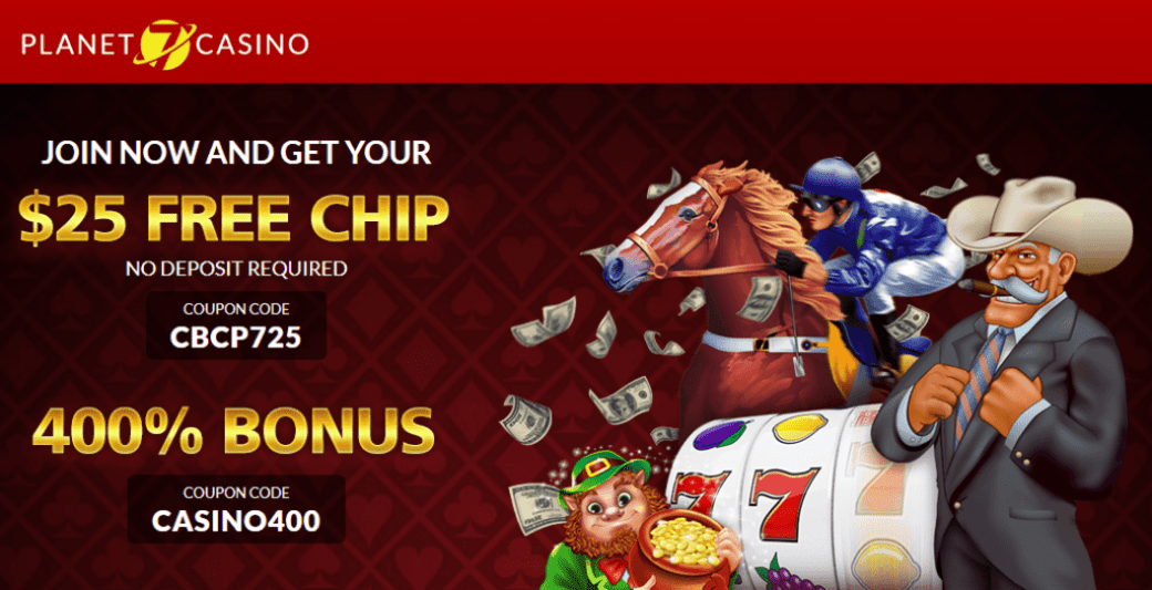 Planet 7 Casino No Deposit $25 FREE Chip and 400% Deposit Match Bonus up to $4000