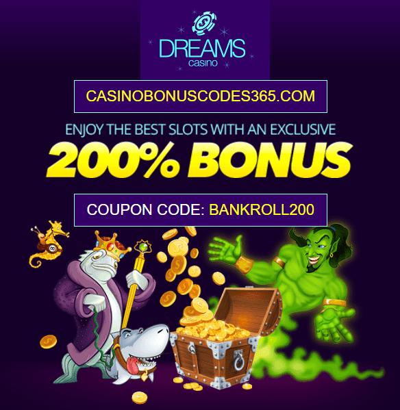 Dreams Casino 200% Bonus