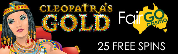 Fair Go Casino RTG Cleopatras Gold 25 FREE Spins